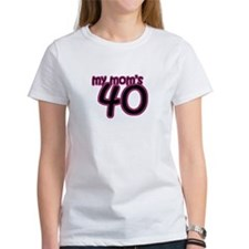 Mom's 40th Birthday Tee