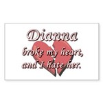 Dianna broke my heart and I hate her Sticker (Rect