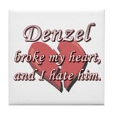 Denzel broke my heart and I hate him Tile Coaster