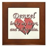 Denzel broke my heart and I hate him Framed Tile