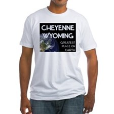 cheyenne wyoming - greatest place on earth Shirt