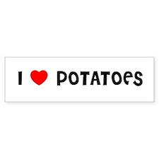 I LOVE POTATOES Bumper Bumper Sticker