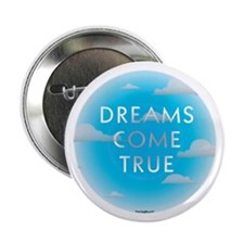 "Dreams Come True 2.25"" Button"