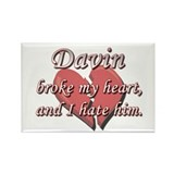 Davin broke my heart and I hate him Rectangle Magn