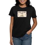 WILL WORK FOR PIZZA Women's Dark T-Shirt