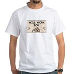 WILL WORK FOR PIZZA White T-Shirt