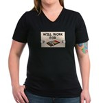 WILL WORK FOR CHOCOLATE Women's V-Neck Dark T-Shir