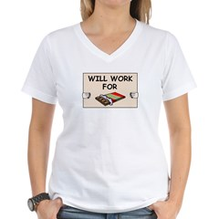 WILL WORK FOR CHOCOLATE Women's V-Neck T-Shirt