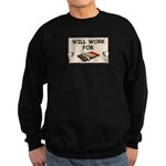 WILL WORK FOR CHOCOLATE Sweatshirt (dark)