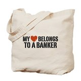 My Heart Belongs to a Banker Tote Bag