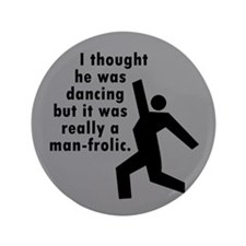 "Man Frolic 3.5"" Button (100 pack)"