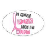 I Wear Pink For My Aunt 37 Oval Decal
