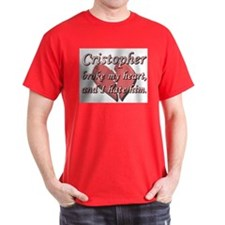 Cristopher broke my heart and I hate him T-Shirt