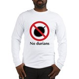 No Durians Long Sleeve T-Shirt