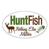 Hunt Fish Nothing Else Matters Oval Decal