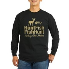 Hunt Fish Nothing Else Matters T
