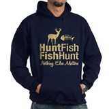 Hunt Fish Nothing Else Matters Hoody