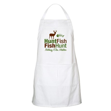 Hunt Fish Nothing Else Matters BBQ Apron