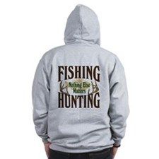Fishing Hunting Nothing Else Matters Zipped Hoody