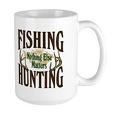 Fishing Hunting Nothing Else Matters Ceramic Mugs