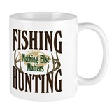 Fishing Hunting Nothing Else Matters Small Mug
