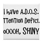 I have ADOS Tile Coaster