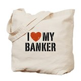 I Love My Banker Tote Bag