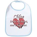 Chloe broke my heart and I hate her Bib