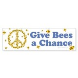 Give Bees a Chance Bumper Car Sticker