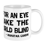 Quote - Gandhi - Eye for an Eye Mug