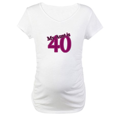 Aunt's 40th Birthday Maternity T-Shirt