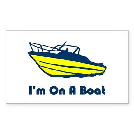 I'm On a Boat Rectangle Sticker