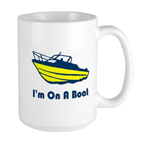 I'm On a Boat Large Mug