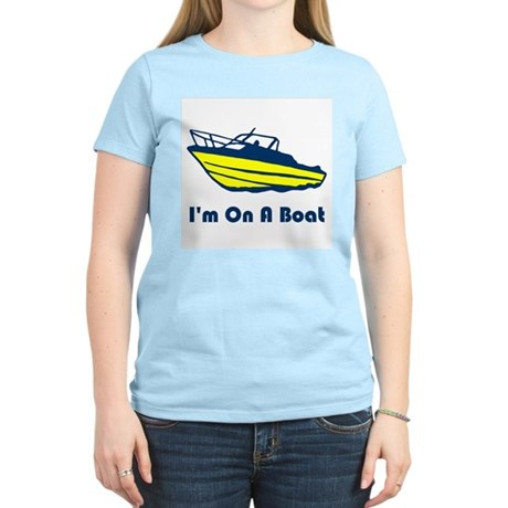 I'm On a Boat Womens Light T-Shirt