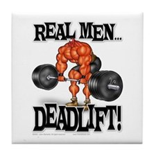 REAL MEN DEADLIFT! - Tile Coaster