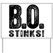 B.O. Stinks Yard Sign