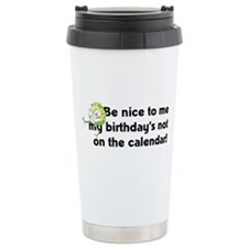 My Birthday's Not on the Cale Travel Mug
