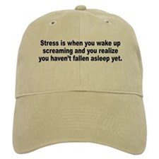 Humorous Stress Quote Baseball Cap