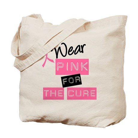 I Wear Pink For The Cure Tote Bag