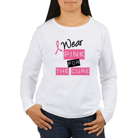 I Wear Pink For The Cure Women's Long Sleeve T-Shi