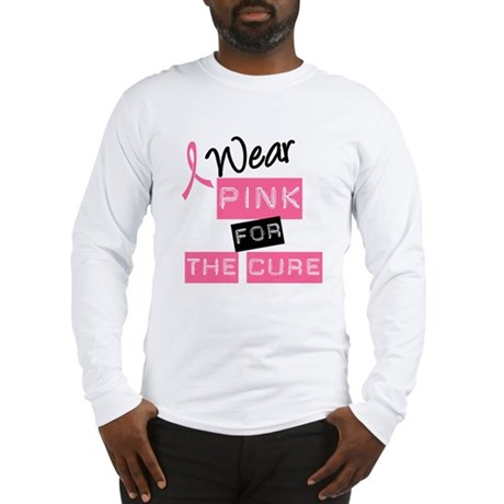 I Wear Pink For The Cure Long Sleeve T-Shirt