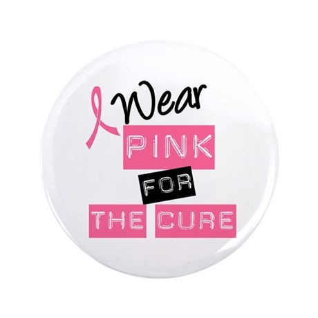 "I Wear Pink For The Cure 3.5"" Button"