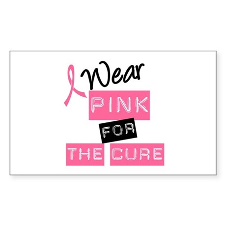 I Wear Pink For The Cure Rectangle Sticker
