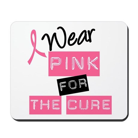 I Wear Pink For The Cure Mousepad