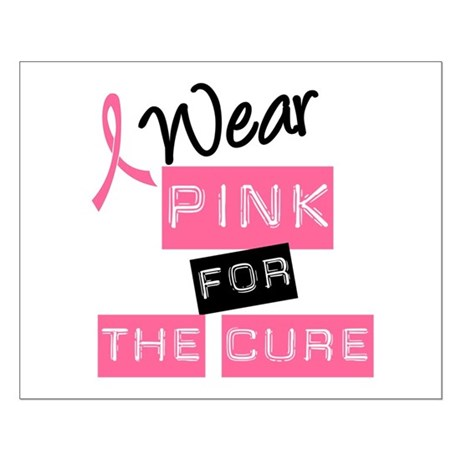 I Wear Pink For The Cure Small Poster