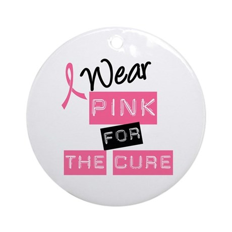 I Wear Pink For The Cure Ornament (Round)