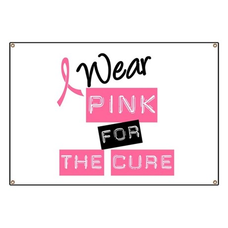 I Wear Pink For The Cure Banner