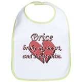 Brice broke my heart and I hate him Bib