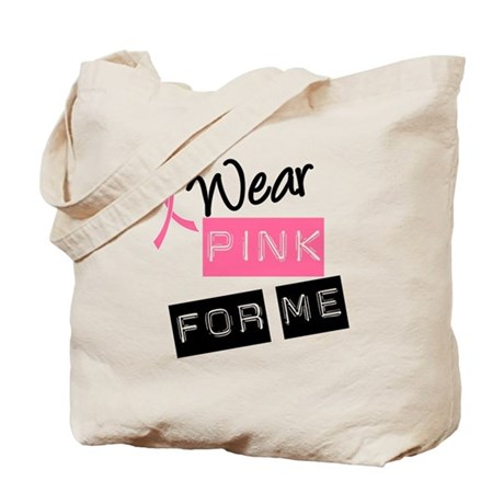 I Wear Pink Ribbon For Me Tote Bag