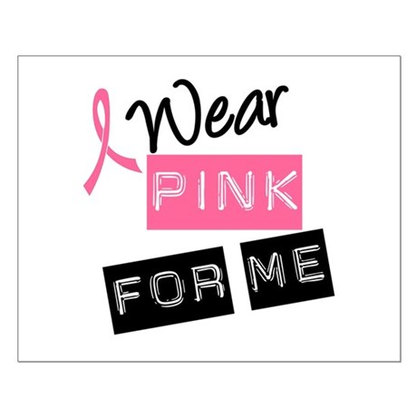 I Wear Pink Ribbon For Me Small Poster
